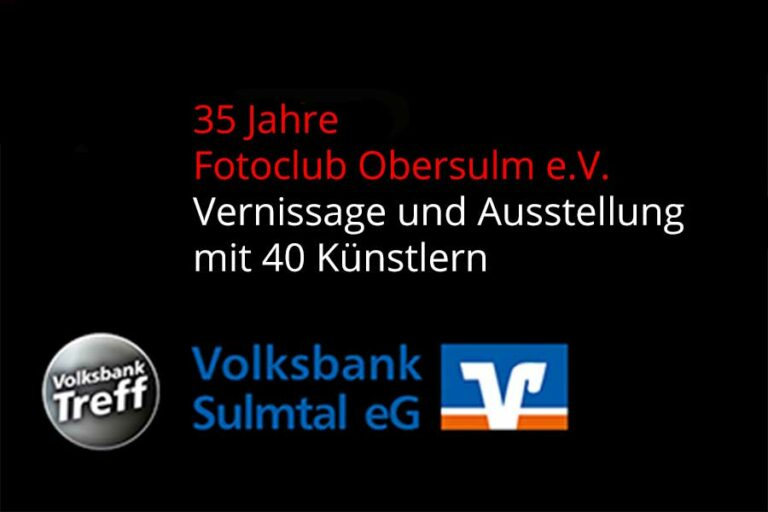"""Vernissage u. Ausstellung """"35 Jahre Fotoclub Obersulm e.V."""" in der Volksbank Sulmtal eG, Willsbach"""